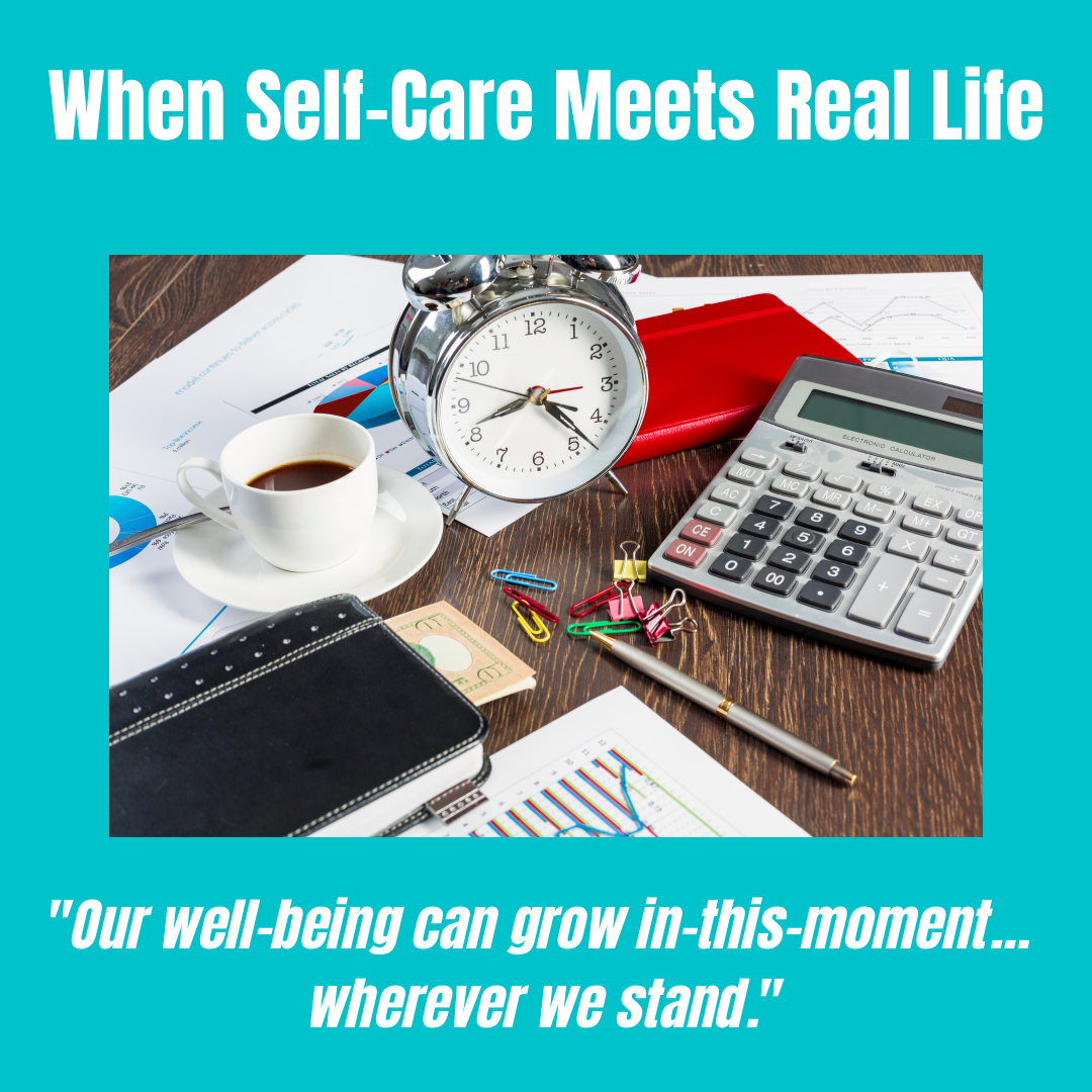 When self-care meets real life