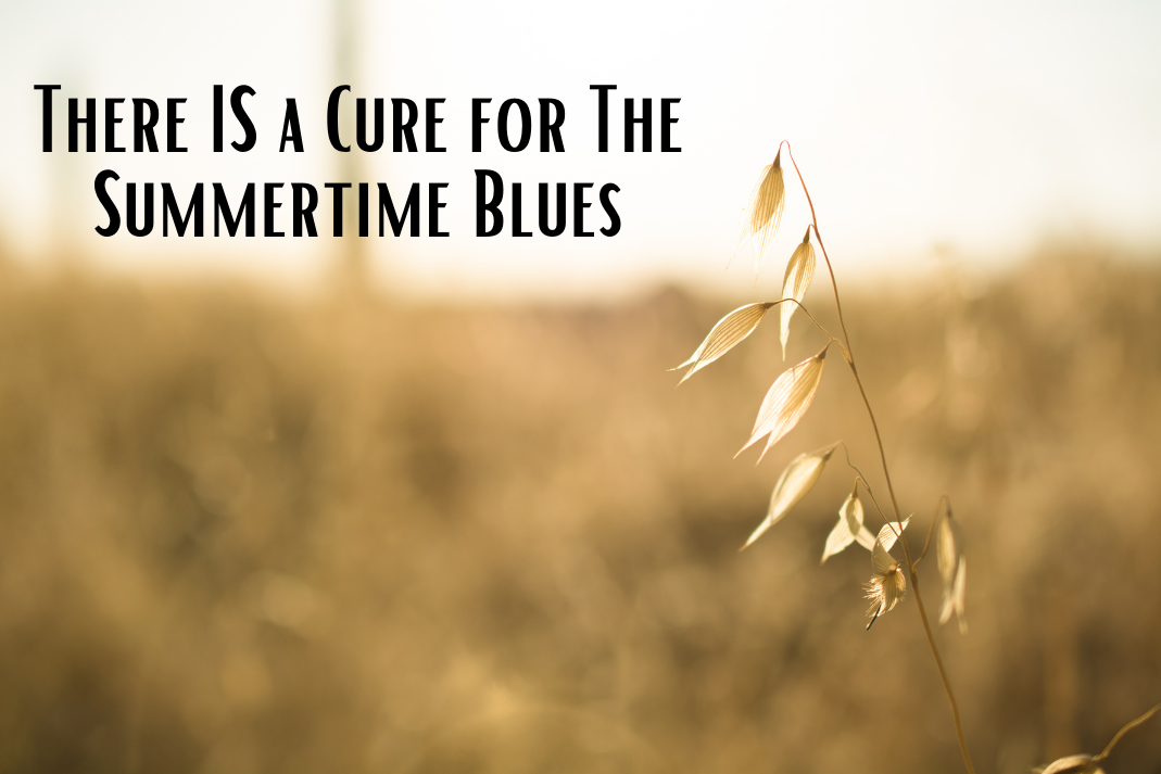 A cure for the summertime blues